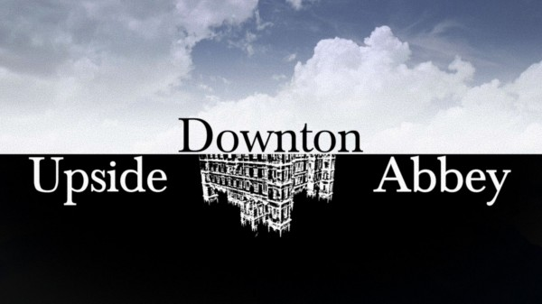 Upside Downton Abbey