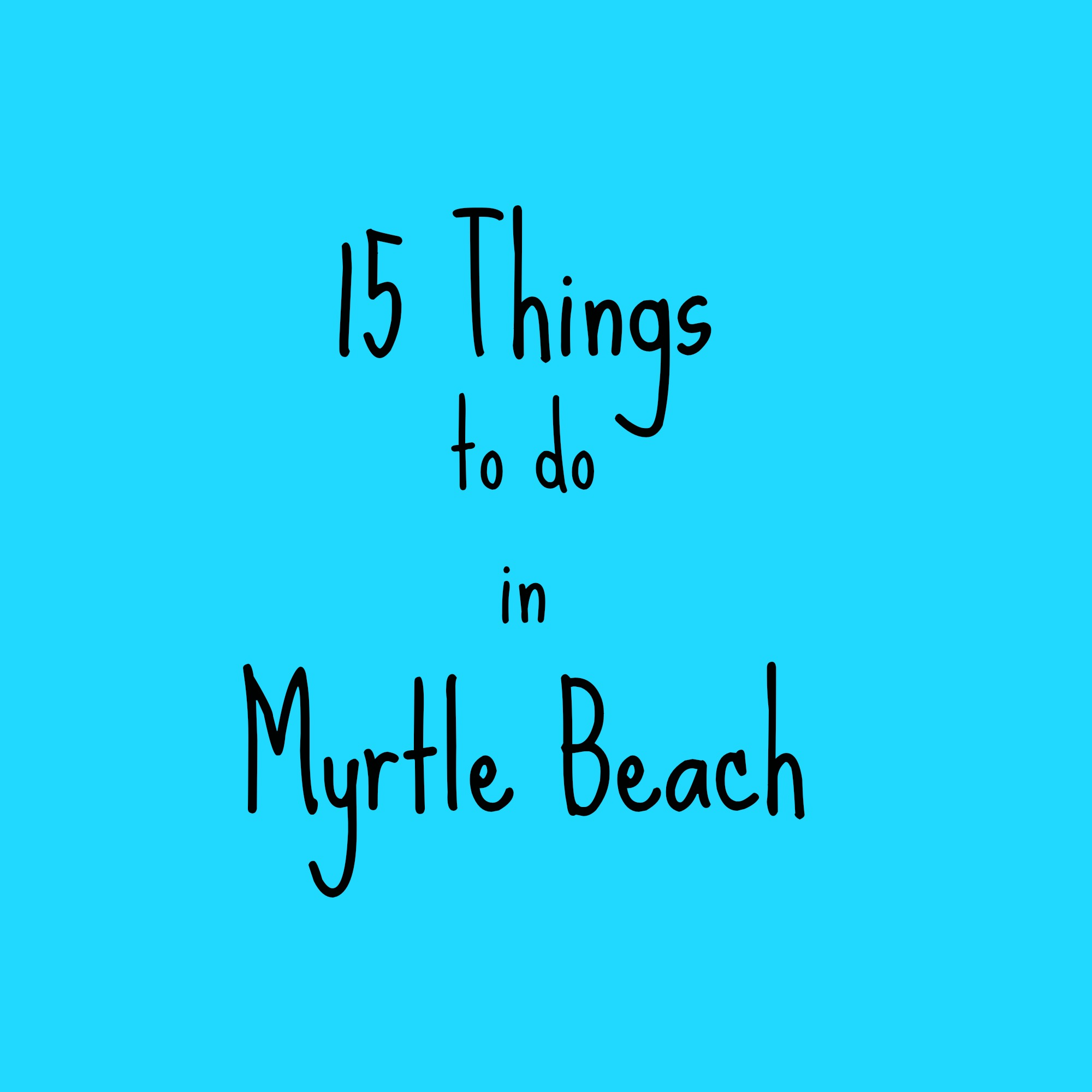 Things To Do In Myrtle Beach In October