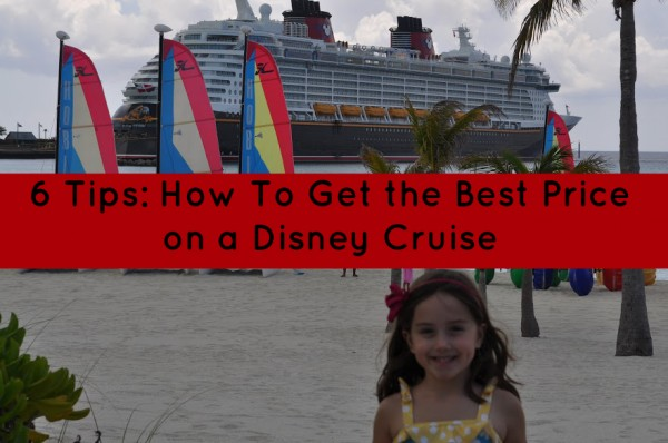 6 Tips How To Get the Best Price on a Disney Cruise