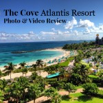 The Cove Atlantis Resort Review Photo and Video