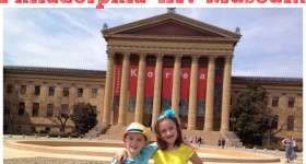 Philadelphia Art Museum Must Do activities for Kids