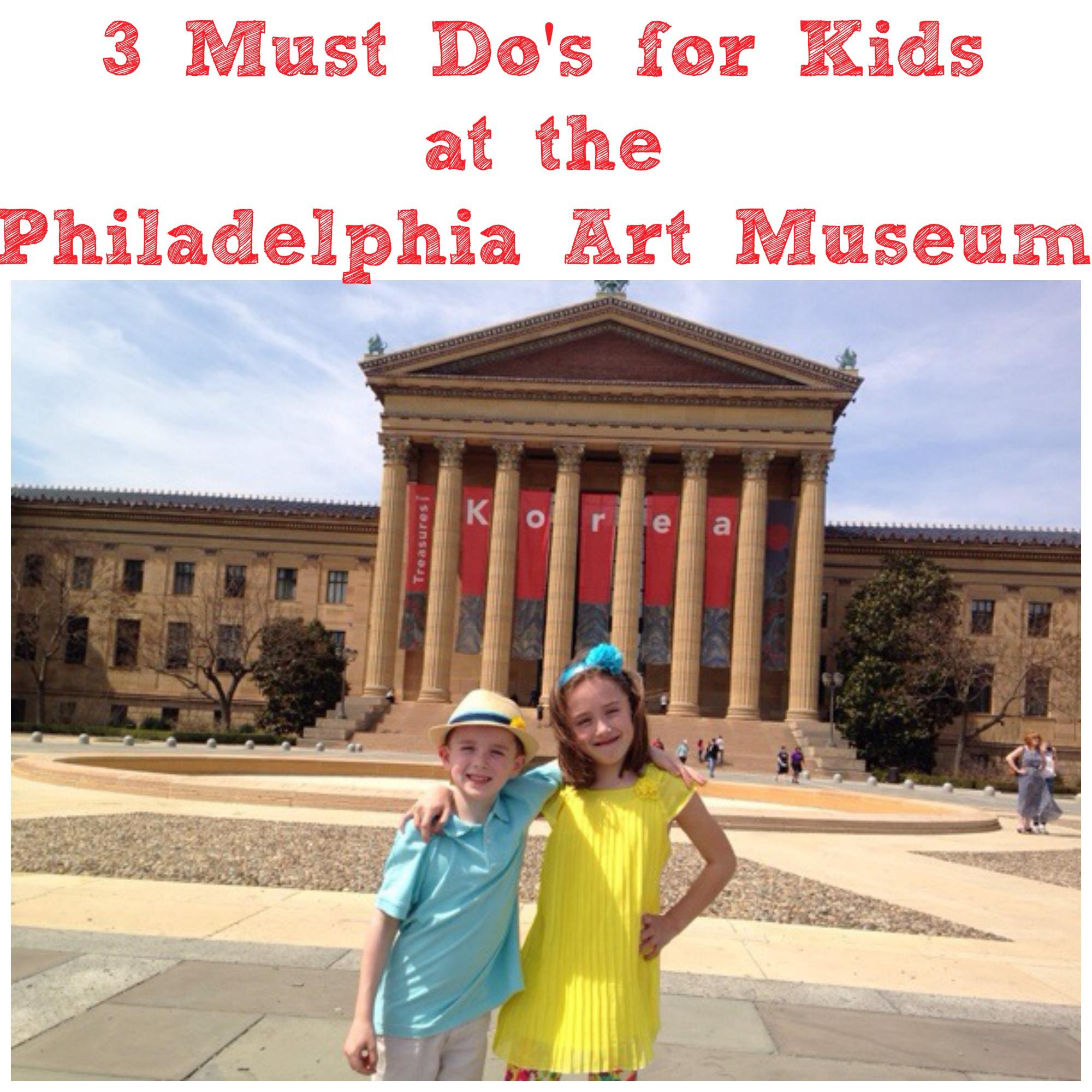 Philadelphia Art Museum Must Do activities for Kids