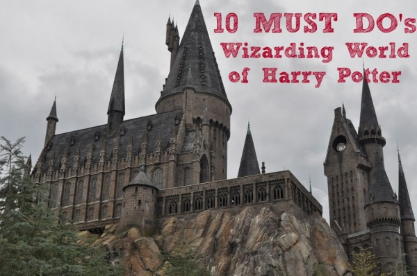 10 Must Do Activities and Attractions at the Wizarding World of Harry Potter #universalorlando #harrypotter