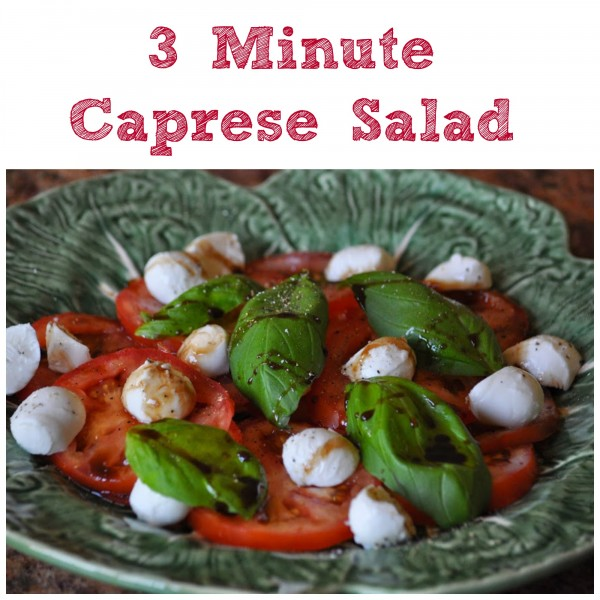 3 minute Caprese Salad recipe