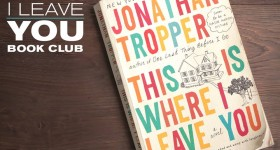 This is Where I Leave You Book Club Guide and Questions