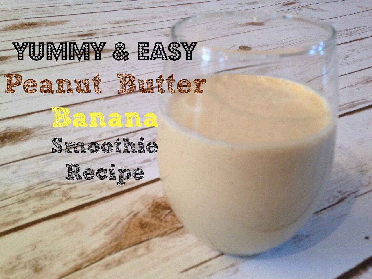 Easy Peanut Butter Banana Smoothie Recipe