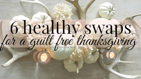 6 Healthy Swaps For A Guilt Free Thanksgiving