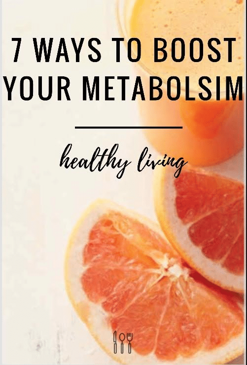 7 Ways To Boost Your Metabolism
