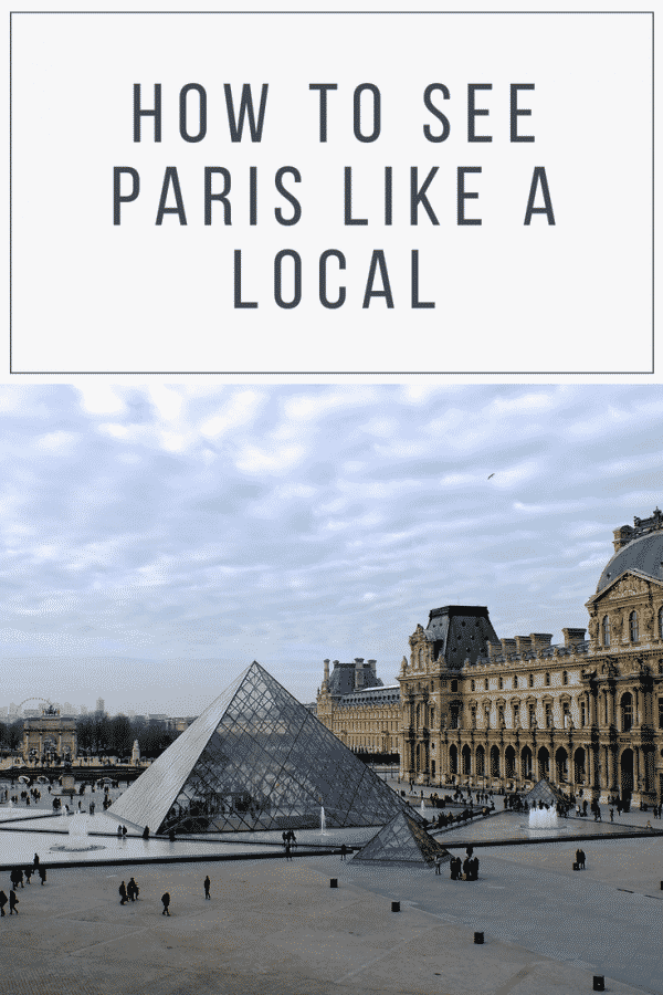 Best Tips on How to See Paris Like a Local