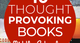 10 Thought Provoking and Challenging Books Middle Schoolers will LOVE