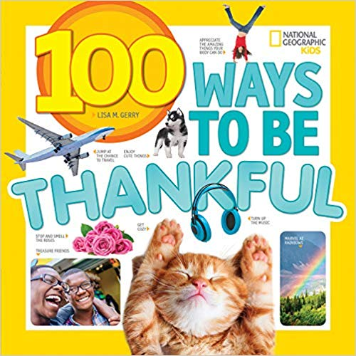 100 Ways to Be Thankful from National Geographic Kids