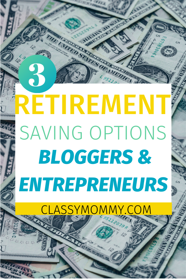 Best 3 Easy Retirement Saving Options for Bloggers or Entrepreneurs