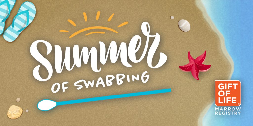 Join the Summer of Swabbing at Gift of Life Marrow Registry